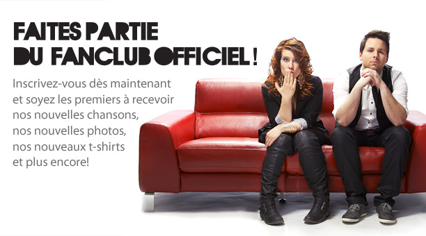 Faites Partie du fanclub officiel!